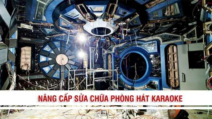 Nang Cap Sua Chua Phong Karaoke