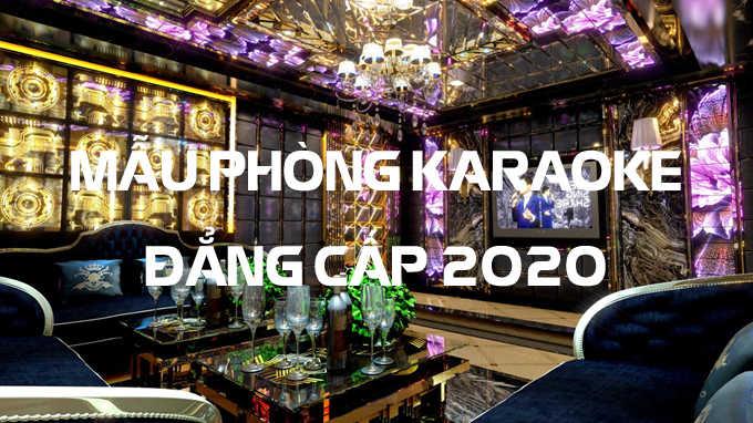 Mau Phong Karaoke Dang Cap 2020