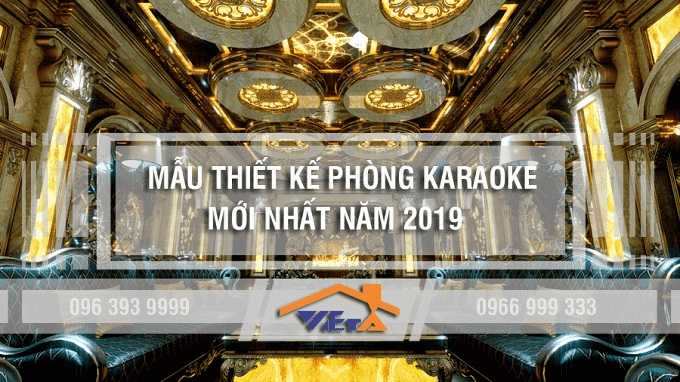 Mau Thiet Ke Phong Karaoke Moi Nhat Viet A