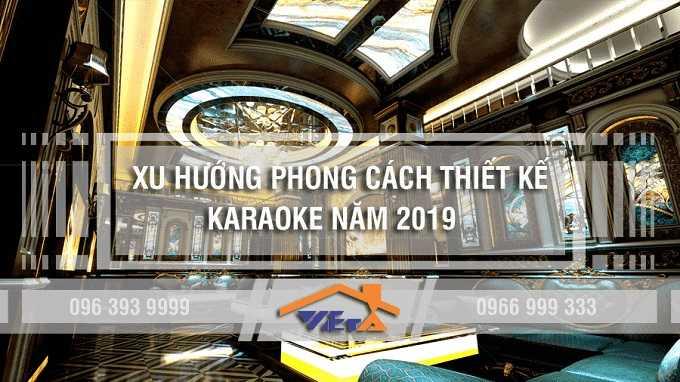 Xu Huong Phong Cach Thiet Ke Karaoke 2019 Viet A