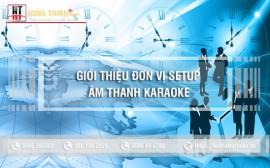 Giới thiệu đơn vị setup âm thanh phòng hát karaoke chuyên nghiệp