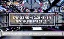 Khác nhau giữa karaoke hiện đại với karaoke phong cách khác