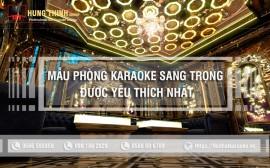 Mẫu phòng karaoke phong cách sang trọng đang được yêu thích nhất