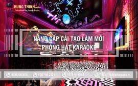 Cải tạo nâng cấp phòng hát karaoke toàn quốc