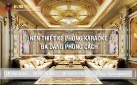 Có nên thiết kế phòng karaoke của bạn theo nhiều phong cách?
