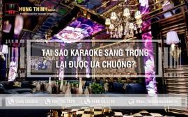 Tại sao phòng karaoke phong cách sang trọng lại được ưa chuộng nhất?