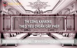 Thi công phòng hát karaoke theo tiêu chuẩn cấp phép kinh doanh