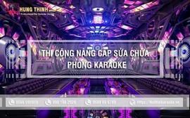 Thi công nâng cấp sửa chữa phòng karaoke toàn quốc