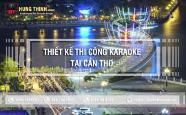 Thiết kế thi công karaoke chuyên nghiệp tại Cần Thơ