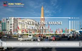 Thiết kế thi công nội thất karaoke tại Cà Mau chuyên nghiệp