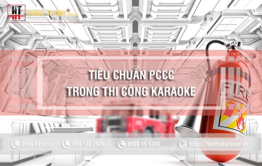 Tiêu chuẩn phòng cháy chữa cháy trong thi công karaoke