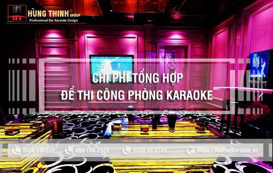 Chi phí tổng hợp để thi công phòng karaoke