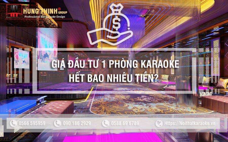 Giá đầu tư 1 phòng karaoke hết bao nhiêu?