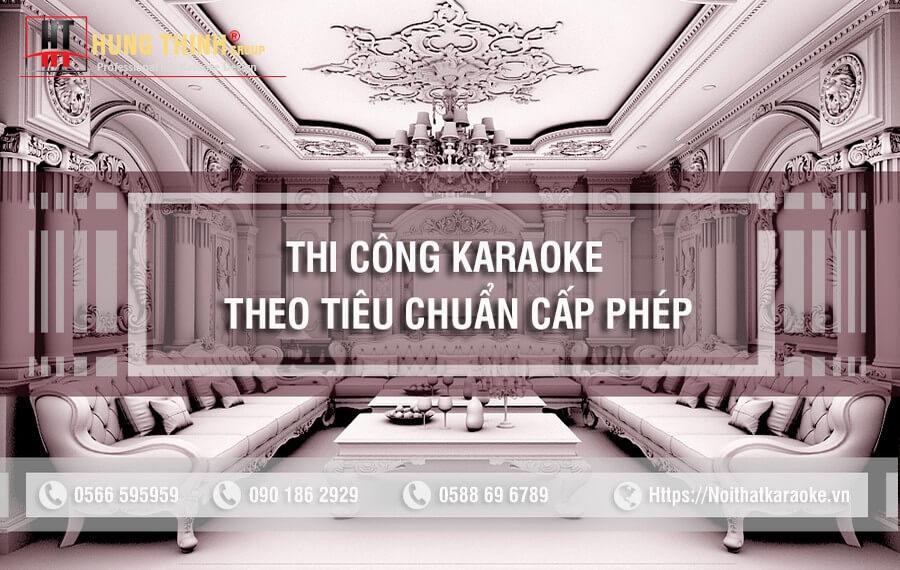Thi công karaoke theo tiêu chuẩn cấp phép kinh doanh karaoke