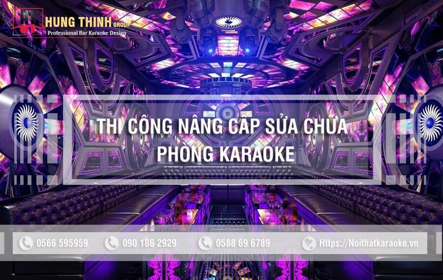 nâng cấp sửa chữa phòng karaoke