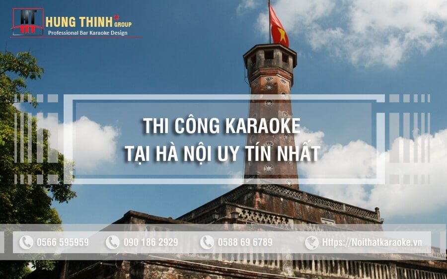 Thi công karaoke tại Hà nội uy tín chất lượng hàng đầu