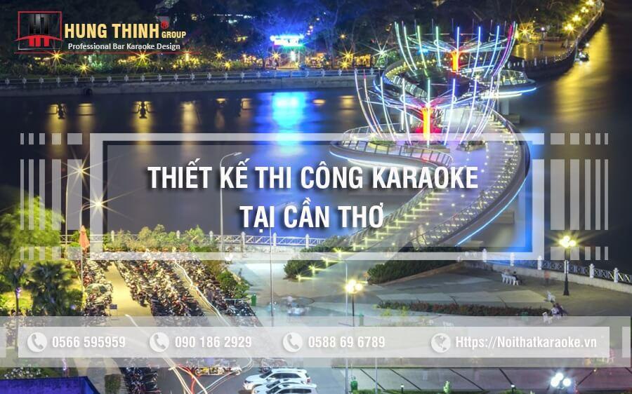 Thiết kế thi công karaoke tại Cần Thơ