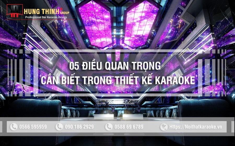 5 điều quan trọng cần biết khi bắt đầu thiết kế karaoke