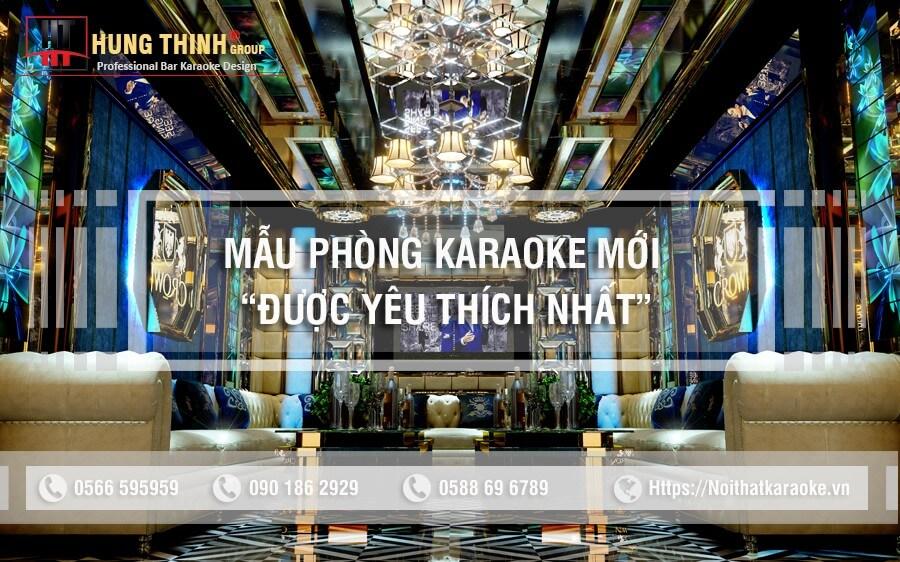 Mẫu phòng karaoke mới được yêu thích gần đây