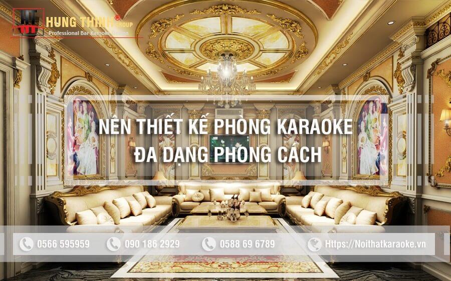 Nên thiết kế phòng karaoke theo đa dạng phong cách