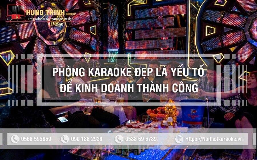 phòng karaoke đẹp là yếu tố để kinh doanh thành công