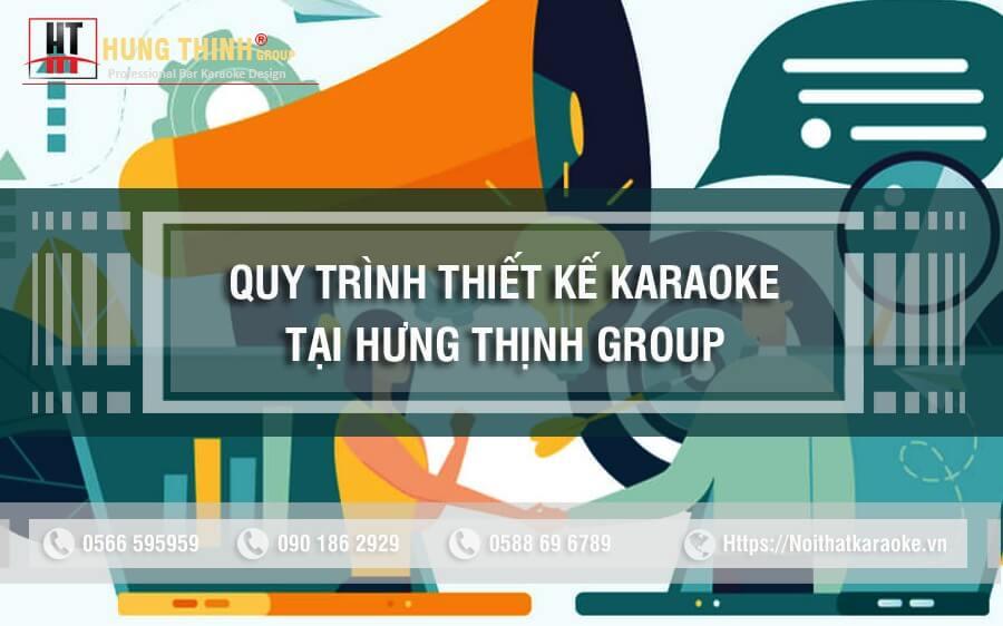 Quy trình thiết kế karaoke chuyên nghiệp tại Hưng Thịnh