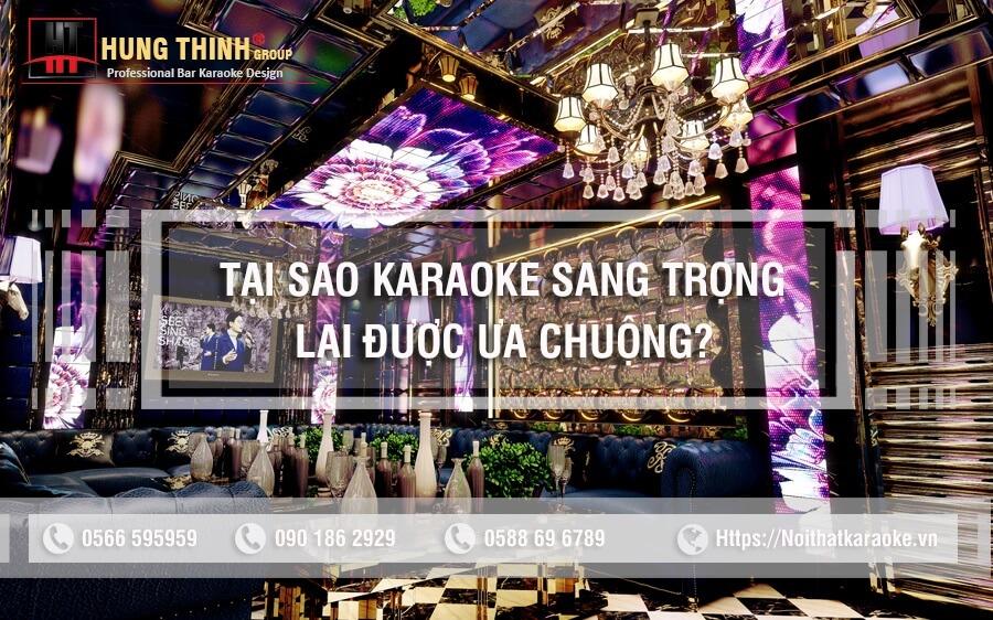 Tại sao phòng karaoke sang trọng lại đang được ưa chuộng