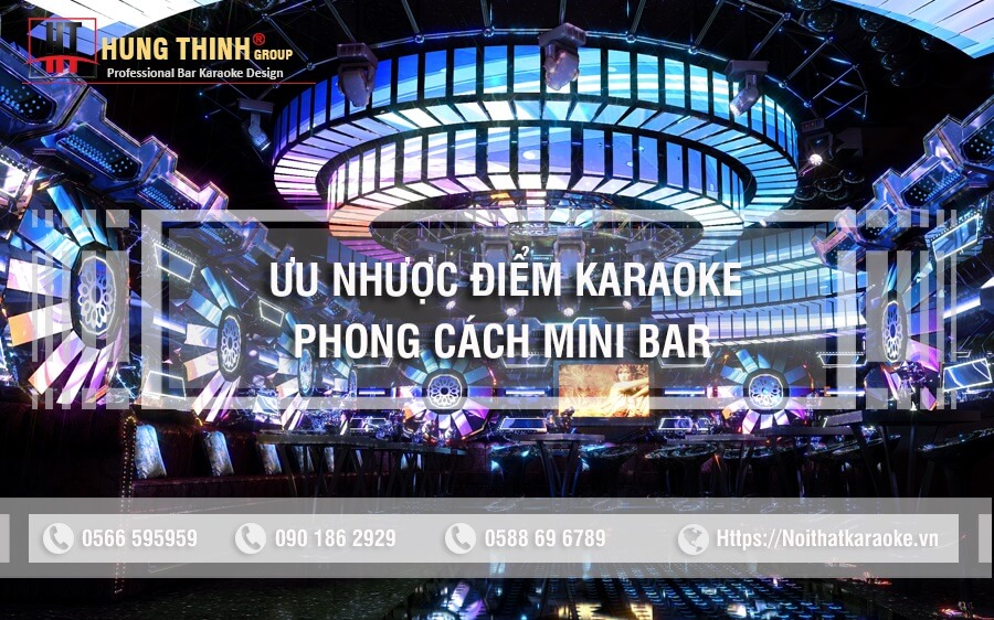 Ưu nhược điểm karaoke phong cách mini bar